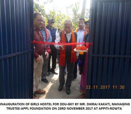 Inaugration of Girls Hostel for DDU-GKY by Mr. Dhiraj Kakati, Managing Trustee-APPL Foundation on 23rd November 2017 at APPITI-ROWTA